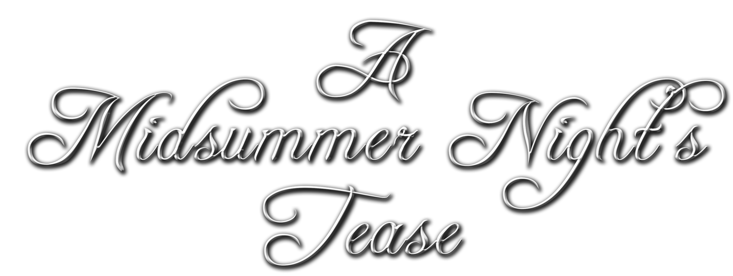 A Midsummer Night's Tease
